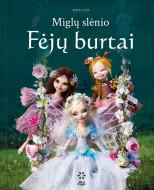 Knyga vaikams ,,Miglų slėnio Fėjų burtai'' LT, 9786098142358 9786098142358